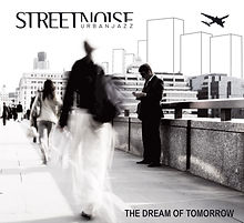 STREET NOISE _ The Dream of Tomorrow_edi