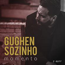 GUGHEN SOZINHO - MOMENTO copy.jpg