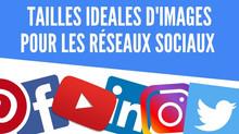 Tailles idéales d'images pour les réseaux sociaux