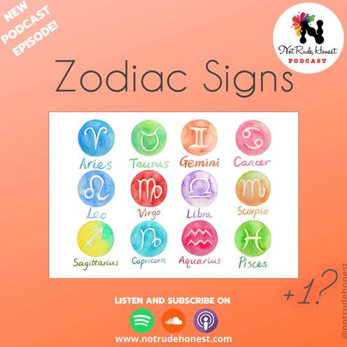 Not Rude, Honest Podcast - Zodiac Signs +1? (E9)