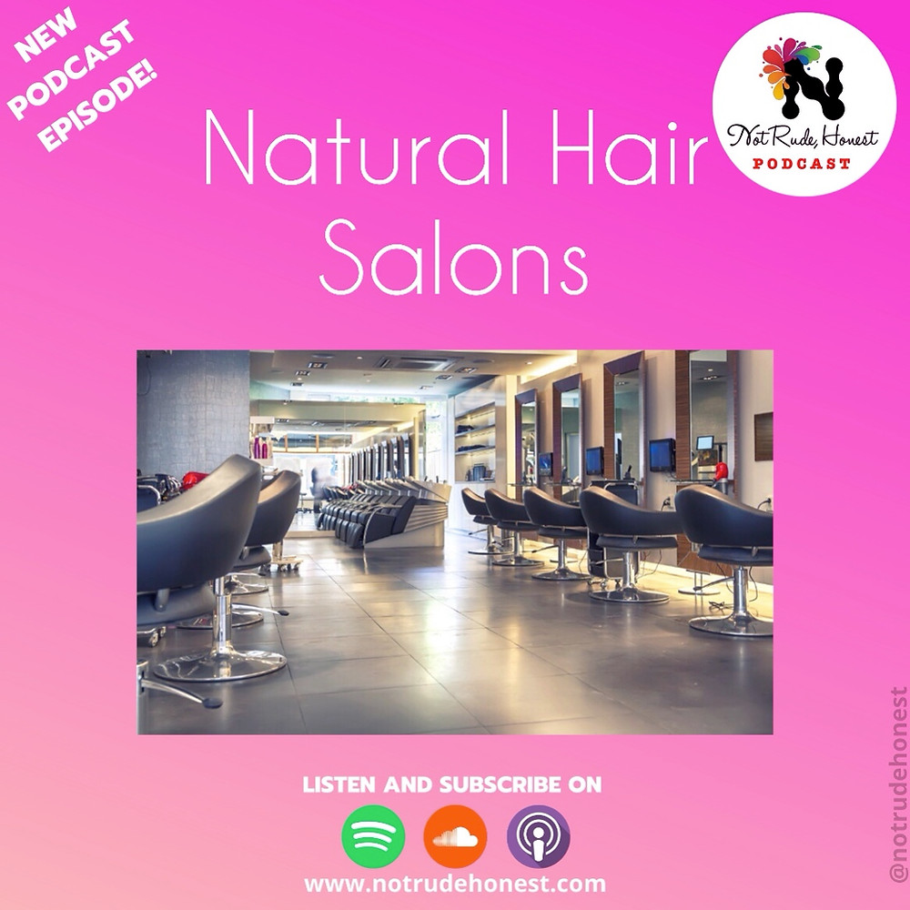 Not Rude, Honest podcast - Natural Hair Salon