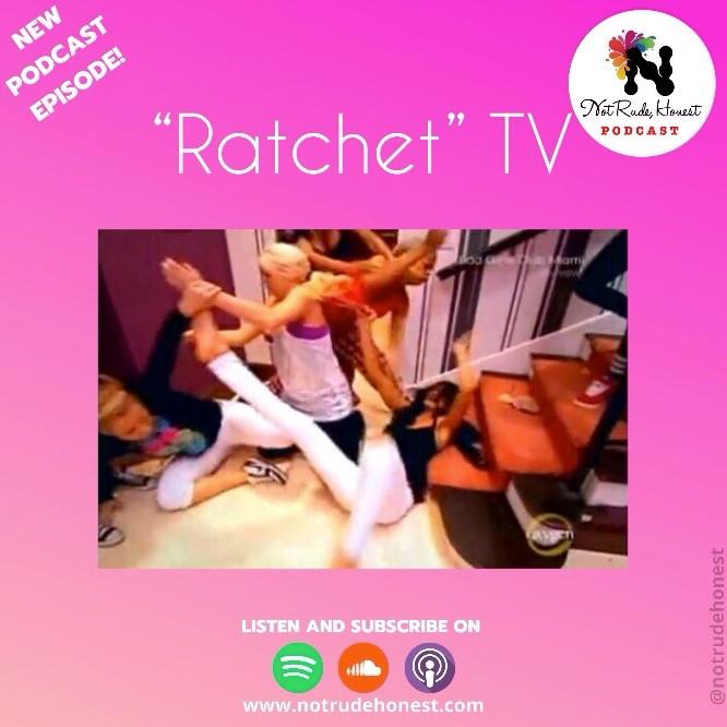 Not Rude, Honest Podcast - Ratchet TV