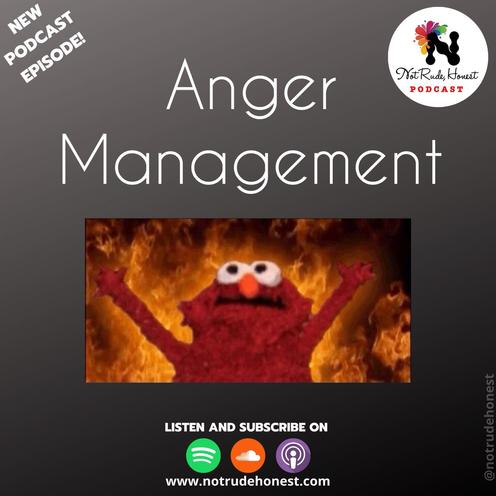 Not Rude, Honest Podcast - Anger Management (E3)