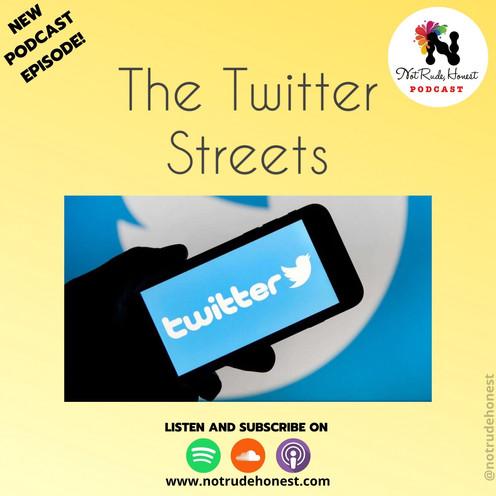 Not Rude, Honest Podcast - The Twitter Streets (E1)