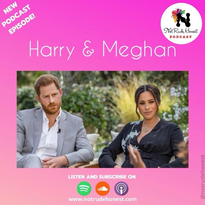 Harry and Meghan (Oprah Winfrey) - Not Rude, Honest Podcast