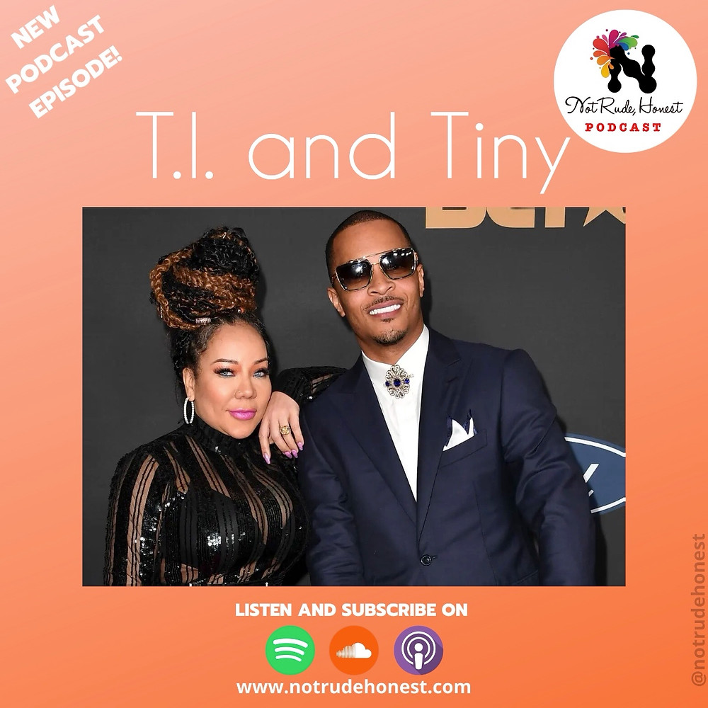 T.I. and Tiny - Not Rude, Honest Podcast