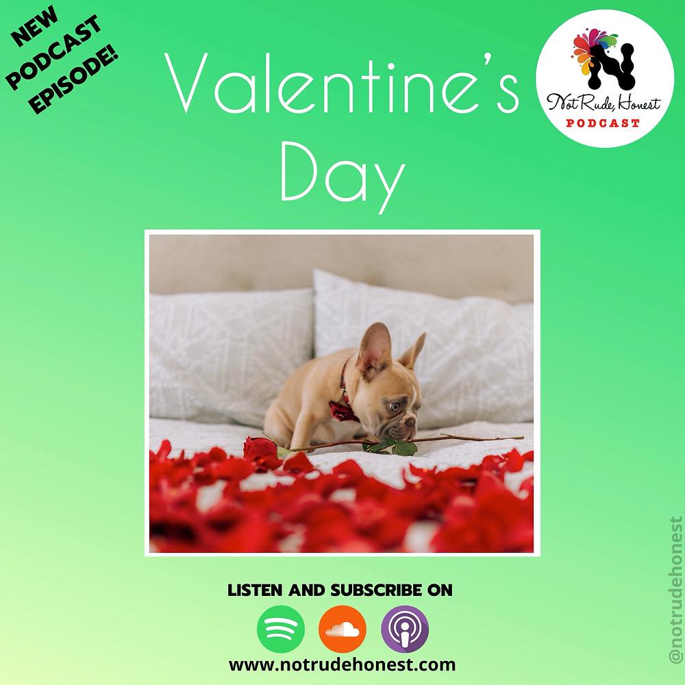 Valentine's Day - Not Rude, Honest Podcast