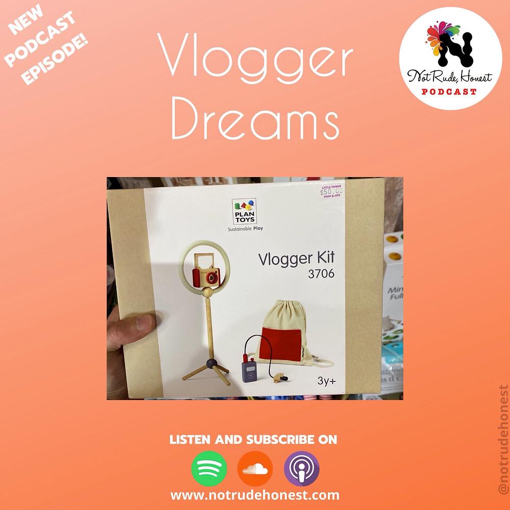Not Rude, Honest podcast - Vlogger Dreams