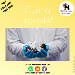 19. CURING RACISTS?