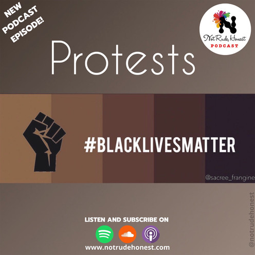 Not Rude, Honest Podcast - Protests #BlackLivesMatter (E5)