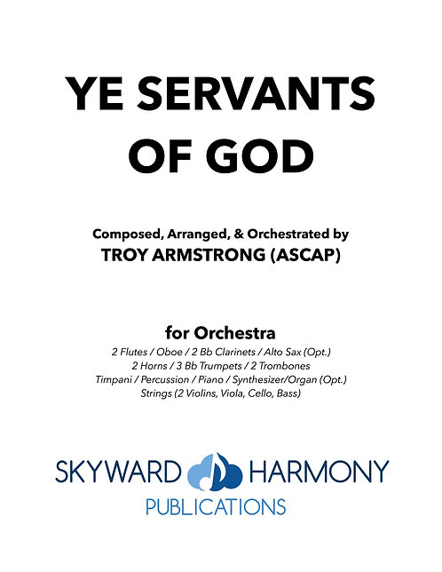 Ye Servants of God - for Orchestra
