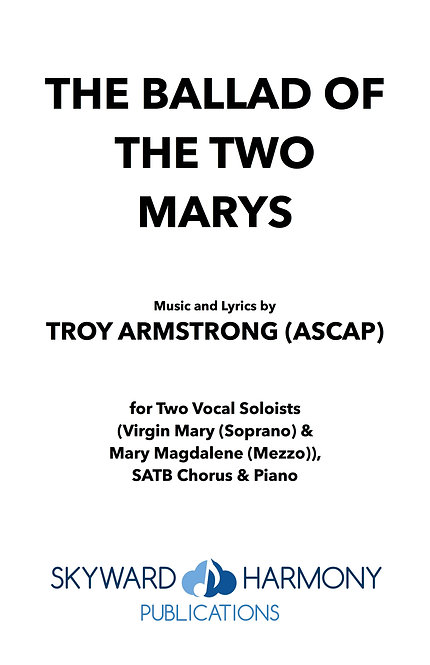 The Ballad of the Two Marys - Two Soprano Soloists/SATB Chorus(w/Orch)