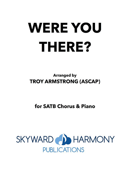 Were You There? - SATB Chorus/Piano