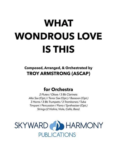 What Wondrous Love Is This - for Orchestra