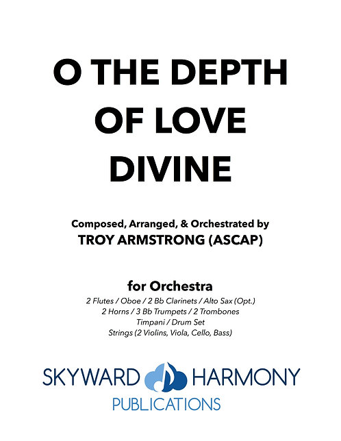 O The Depth of Love Divine - for Orchestra