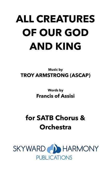 All Creatures of Our God and King - SATB Chorus (w/Orchestration)