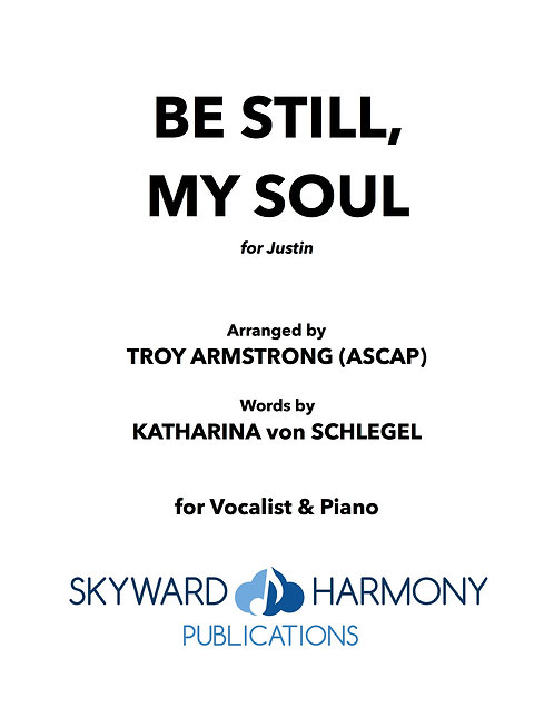 Be Still, My Soul - For Solo Vocalist/Piano