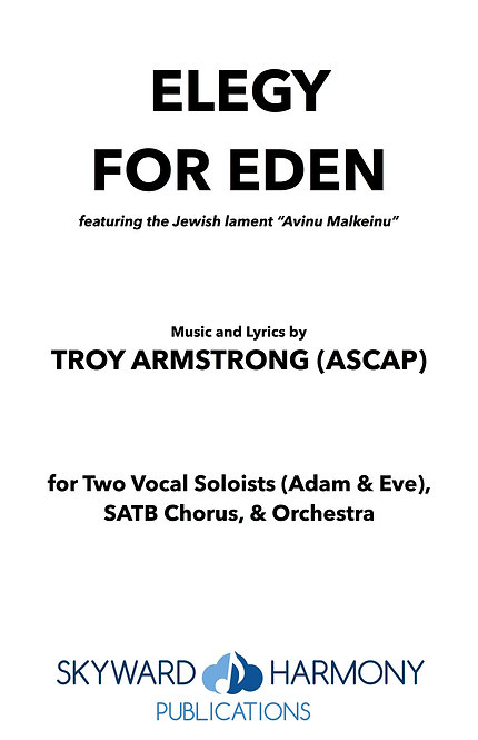 Elegy for Eden - Two Vocal Soloists (Adam & Eve)/SATB Chorus (w/Orchestration)