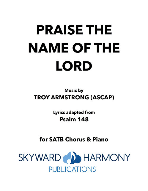 Praise the Name of the Lord - SATB Chorus/Piano