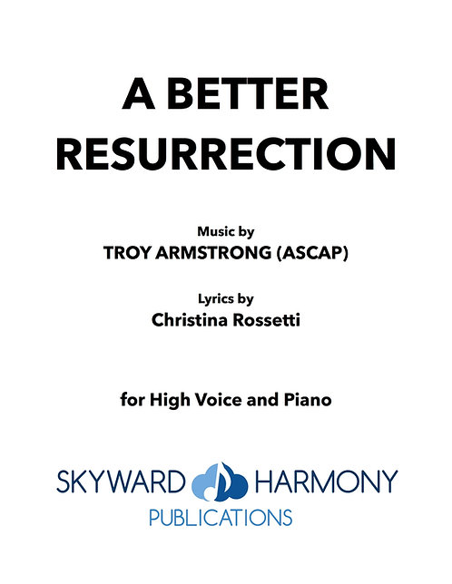 A Better Resurrection - For Solo Voice/Piano