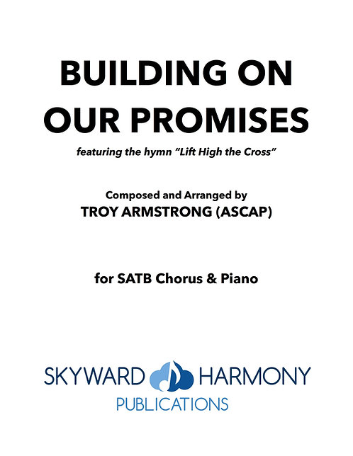 Building On Our Promises - SATB Chorus/Piano