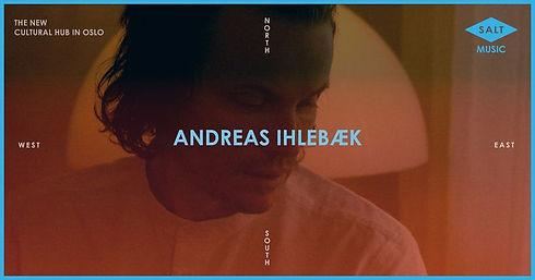 Andreas Ihlebæk Live SALT 2021.jpeg
