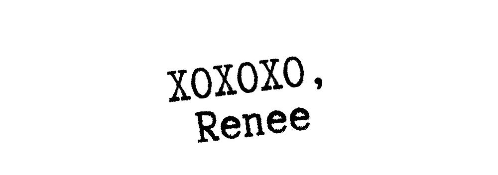 XOXO,Renee