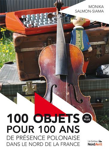 100 OBJETS POUR 100 ANS..... et 21 autres ouvrages à découvrir sur la POLONIA aux éditions NORD AVRI