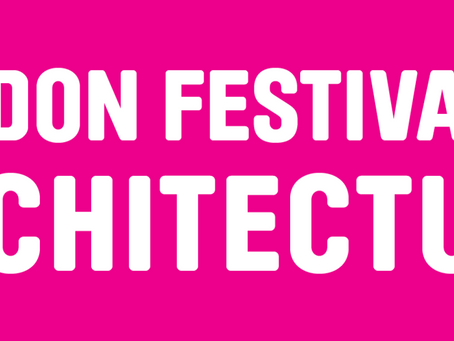 London Festival of Architecture: wrap up