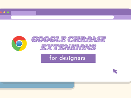 Helpful Chrome Extensions for Designers