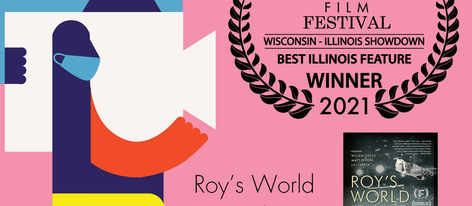 ROY'S WORLD wins Best Illinois Feature!
