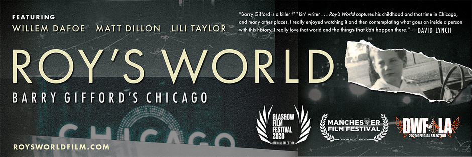 "screenings + reviews of ""ROY'S WORLD: BARRY GIFFORD'S CHICAGO"""