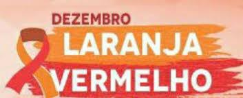 CAMPANHA: #DEZEMBRO LARANJA# - #DEZEMBRO VERMELHO#