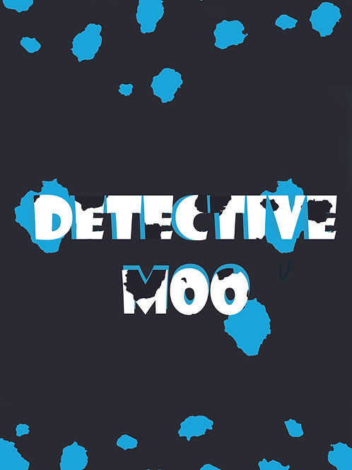 The Mysteries of Detective Moo