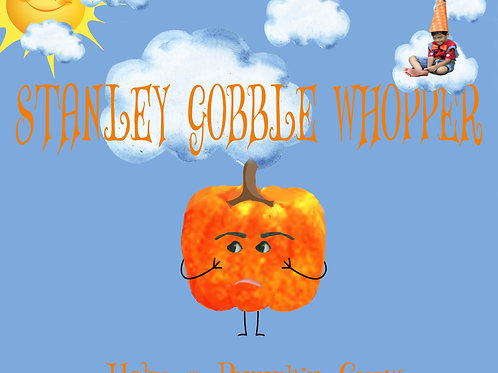 Stanley Gobble Whopper: Helps a Pumpkin Grow