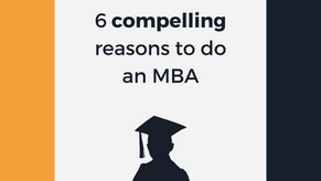 6 compelling reasons to do an MBA