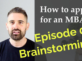 How to apply for an MBA - Episode 01 - Brainstorming