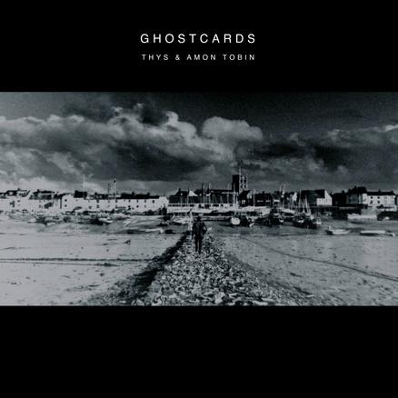 Thys & Amon Tobin - Ghostcards