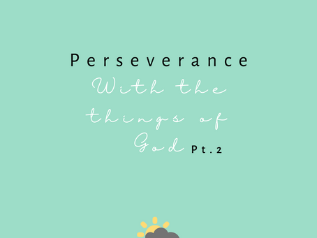 Persevere With the Things of God pt.2
