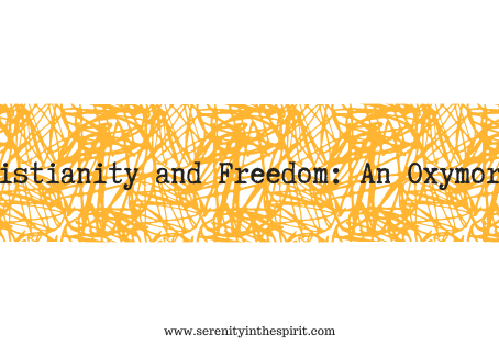 Christianity and Freedom: An Oxymoron?