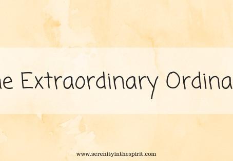 The Extraordinary Ordinary - Part 3