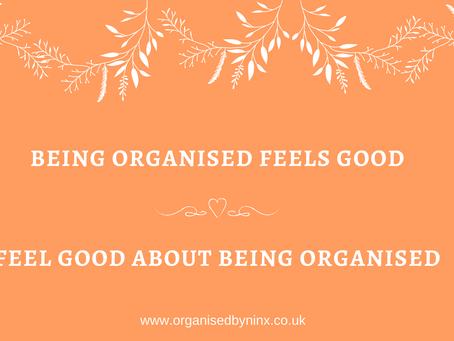 Why it 'feels' good to be organised!