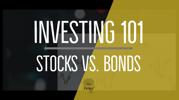 Investing 101: Stocks vs. Bonds
