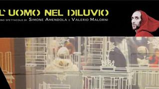 14 Aprile | 'L'uomo nel diluvio', lo spettacolo cult, torna a Roma!