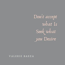 Seek Your Desire by Valerie Baeza