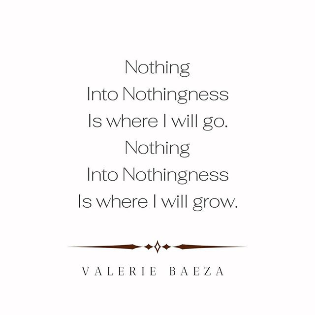 Nothing Nothingness by Valerie Baeza