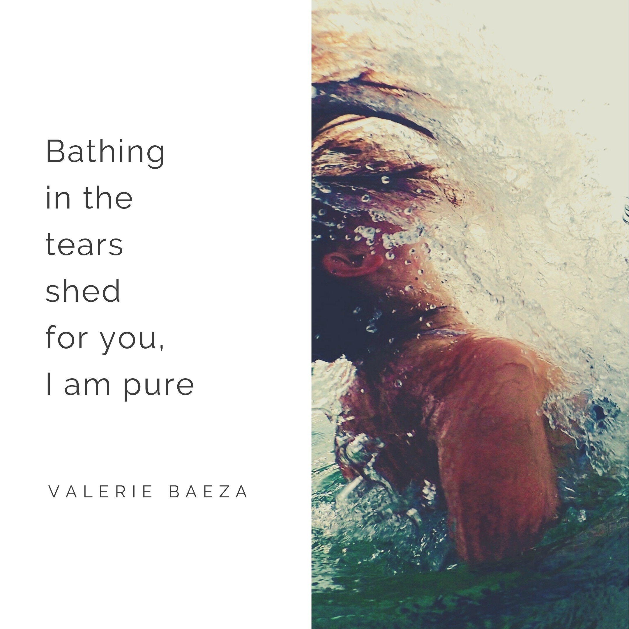 Bathing Tears by Valerie Baeza