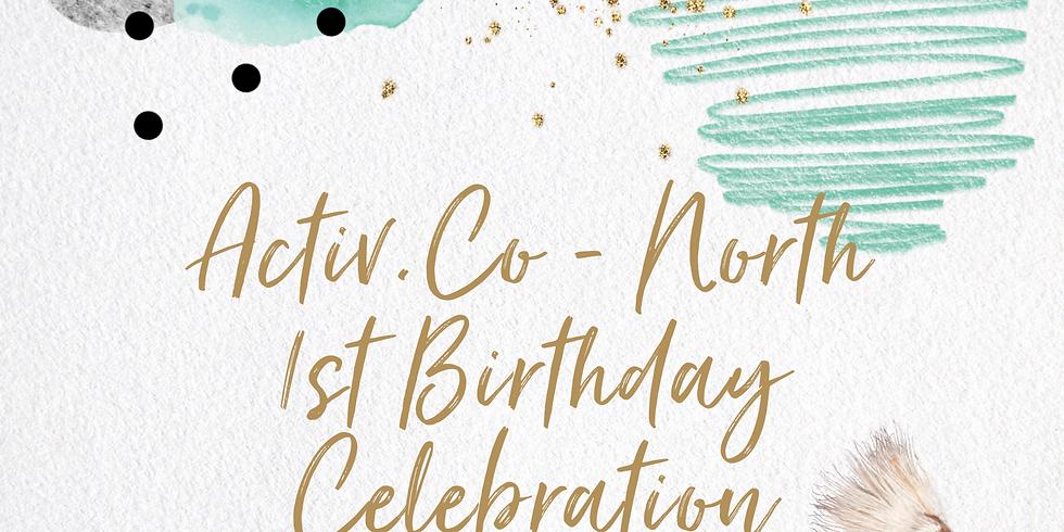 Activ.Co North - 1st Birthday!