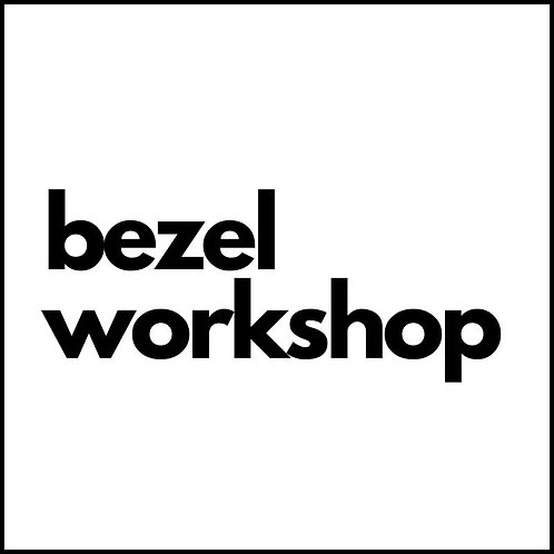 Bezel Workshop
