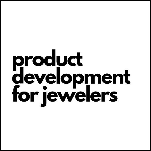 PRODUCT DEVELOPMENT FOR JEWELERS